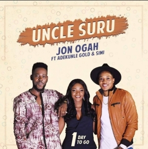 Jon Ogah - Uncle Suru ft. Adekunle Gold & Simi